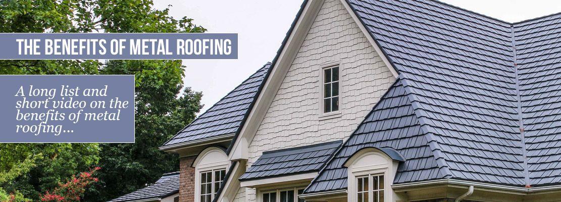 Benefits Of Metal Roofing .