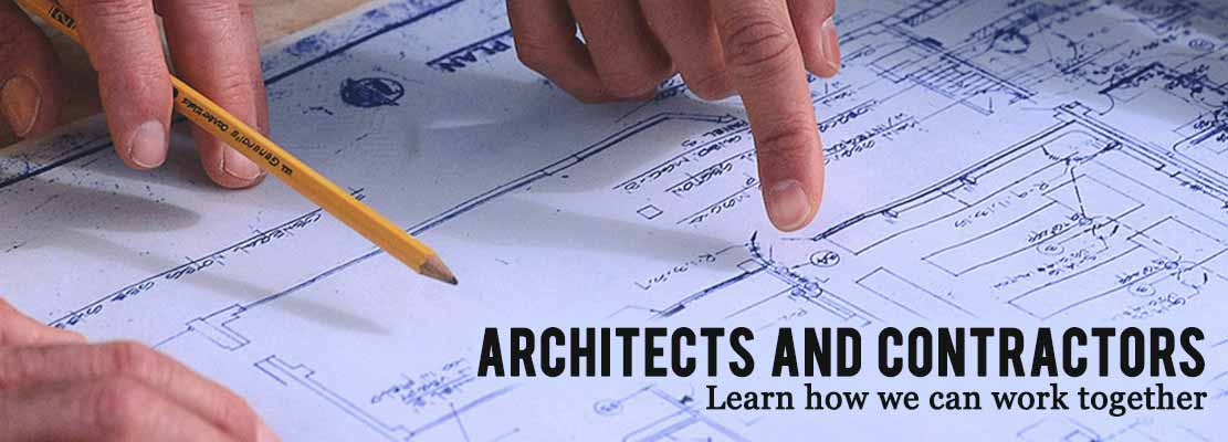 Architects and Contractors, learn how we can work together