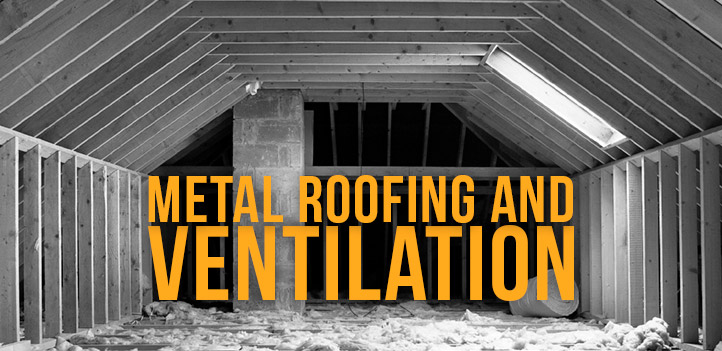 metal roofing and ventilation
